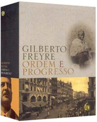 Livro Ordem e Progresso Freyre