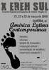 Castaz do Encontro Regional dos Estudantes de História realizado em 21, 22 e 23 de março de 2008 com o tema: &quot;A América Latina Contemporânea&quot;. <br/> <br/> Palavras-chave: história, sociologia, américa latina contemporânea, movimentos sociais, estudo, socialismo, ideologia, política, poder.